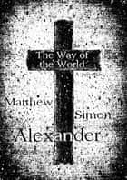 The Way of the World: A Novella ebook by