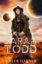 Sarah Todd ebook by Chloe Garner
