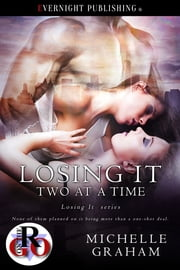Losing It Two at a Time ebook by Michelle Graham