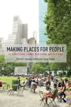Making Places for People - 12 Questions Every Designer Should Ask ebook by Christie Johnson Coffin, Jenny Young