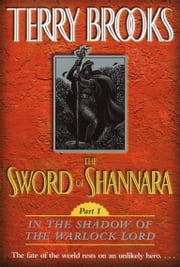 The Sword of Shannara: In the Shadow of the Warlock Lord - In the Shadow of the Warlock Lord ebook by Terry Brooks