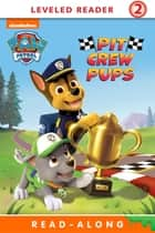 Pit Crew Pups (PAW Patrol) ebook by Nickelodeon Publishing