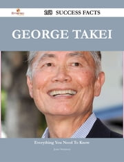 George Takei 168 Success Facts - Everything you need to know about George Takei ebook by Jesse Swanson