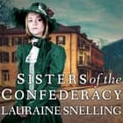 Sisters of the Confederacy audiobook by Lauraine Snelling