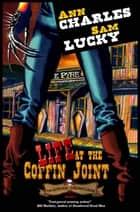 Life at the Coffin Joint ebook by