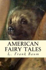American Fairy Tales ebook by L. Frank Baum
