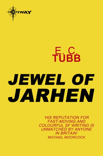 Jewel of Jarhen - Cap Kennedy Book 5 ebook by E.C. Tubb