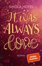 It was always love ebook by Nikola Hotel
