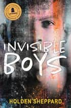 Invisible Boys ebook by