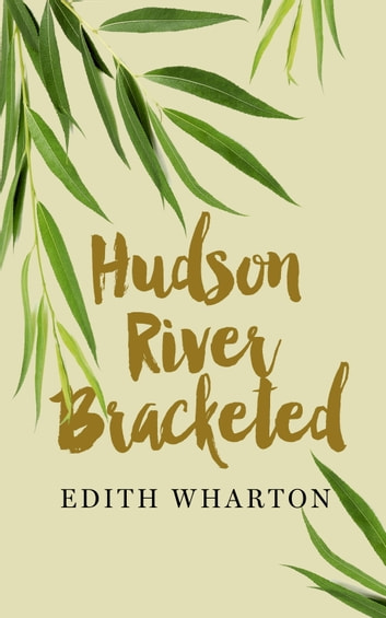 Hudson River Bracketed ebook by Edith Wharton