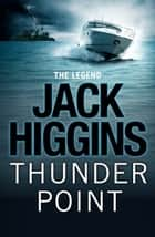 Thunder Point (Sean Dillon Series, Book 2) ebook by Jack Higgins