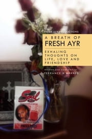 A Breath of Fresh Ayr - Exhaling thoughts on life, love and friendship ebook by Terrance H Barnes