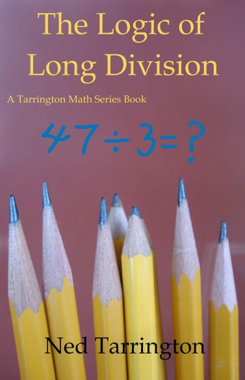 The Logic of Long Division ebook by Ned Tarrington