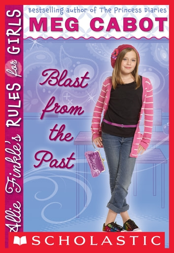 Allie Finkle's Rules for Girls #6: Blast from the Past ebook by Meg Cabot