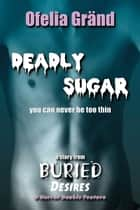 Deadly Sugar ebook by Ofelia Grand