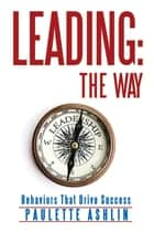 Leading the Way ebook by Paulette Ashlin