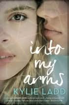 Into My Arms ebook by