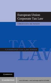 European Union Corporate Tax Law ebook by Christiana HJI Panayi