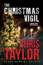 The Christmas Vigil - A Munro Family Series Novella ebook by Chris Taylor