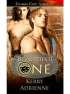 Beautiful One ebook by Kerry Adrienne