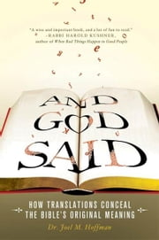 And God Said - How Translations Conceal the Bible's Original Meaning ebook by Joel M. Hoffman