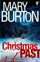 Christmas Past - Short Story ebook by Mary Burton