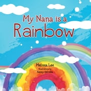 My Nana is a Rainbow ebook by Melissa Lee