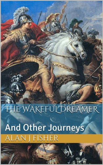 The Wakeful Dreamer eBook by Alan J Fisher