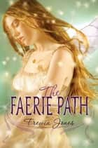 The Faerie Path ebook by Frewin Jones