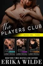The Players Club Series: (Books #1-#3) ebook by Erika Wilde