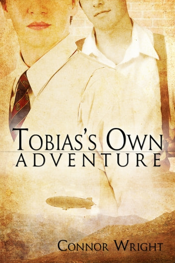 Tobias's Own Adventure ebook by Connor Wright