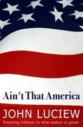 Ain't That America ebook by John Luciew