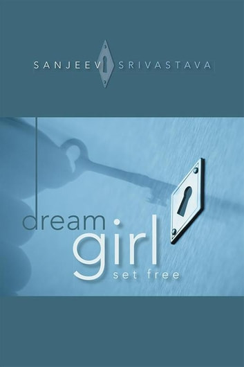 Dream Girl - Set Free ebook by SANJEEV SRIVASTAVA