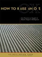 How to Raise an Ox ebook by Eihei Dogen,Francis Dojun Cook,Taizan Maezumi Roshi
