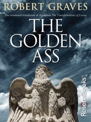 The Golden Ass ebook by Robert Graves,Robert Graves