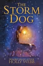 The Storm Dog ebook by Holly Webb