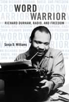 Word Warrior ebook by Sonja D Williams