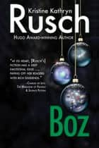 Boz ebook by Kristine Kathryn Rusch