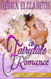 A Fairytale Romance ebook by Debra Elizabeth