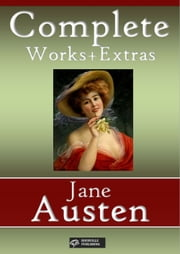 Jane Austen: Complete Works + Extras - 83 titles (Annotated and illustrated) ebook by Jane Austen