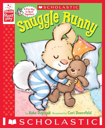 Snuggle Bunny (A StoryPlay Book) ebook by Kate Dopirak