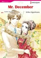 MR. DECEMBER (Harlequin Comics) - Harlequin Comics ebook by Heather Macallister, Kiriko Higashizato
