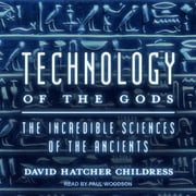 Technology of the Gods - The Incredible Sciences of the Ancients audiobook by David Hatcher Childress