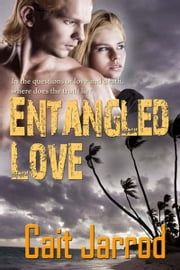 Entangled Love ebook by Cait  Jarrod