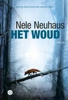Het woud ebook by Nele Neuhaus, Sander Hoving