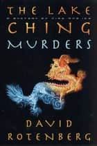 The Lake Ching Murders - A Mystery of Fire and Ice ebook by David Rotenberg