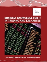 Business Knowledge for IT in Trading and Exchanges ebook by Essvale Corporation Limited