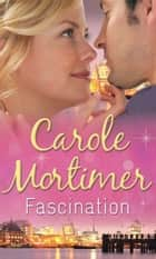 Fascination: The Sicilian's Ruthless Marriage Revenge (The Sicilians, Book 1) / At the Sicilian Count's Command (The Sicilians, Book 2) / The Sicilian's Innocent Mistress (The Sicilians, Book 3) (Mills & Boon M&B) ebook by Carole Mortimer