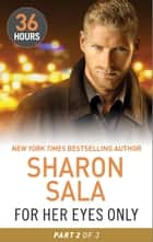 For Her Eyes Only Part 2 ebook by Sharon Sala