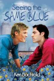 Seeing the Same Blue ebook by Ken Bachtold